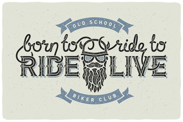"""Biker club badge emblem with beard biker and slogan """"Born to ride, ride to live"""". Light Background."""