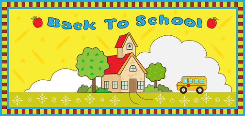 "Back to School - Cartoon school house and a school bus in front of a decorative background and a text ""Back to School"" at the top. Eps 10"