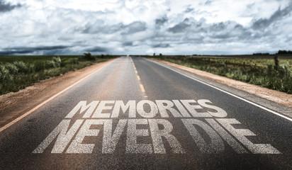 Memories Never Die written on rural road Wall mural