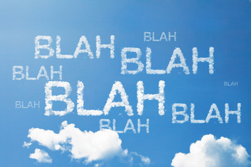 Blah Blah Blah  a cloud word on sky