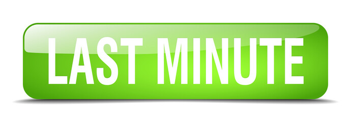 last minute green square 3d realistic isolated web button