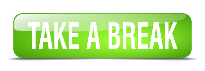 take a break green square 3d realistic isolated web button