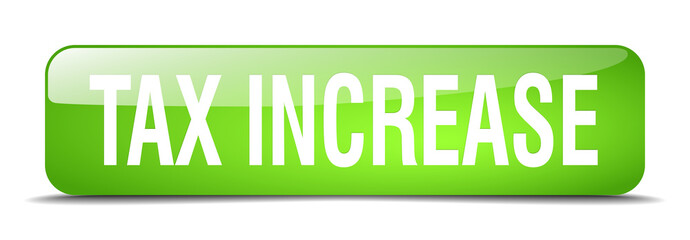 tax increase green square 3d realistic isolated web button