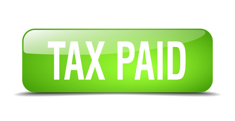 tax paid green square 3d realistic isolated web button