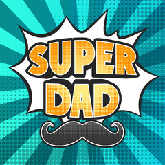 Happy Father Day Super Hero Dad, Halftone Pop art design background