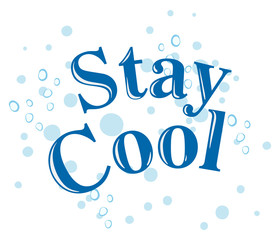 Stay Cool text concept