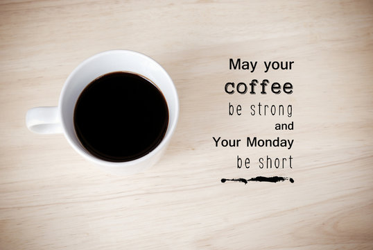 Inspirational quote on coffee cup background