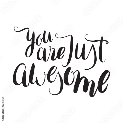 Quot you are just awesome unique hand drawn calligraphy lettering stock image and royalty free