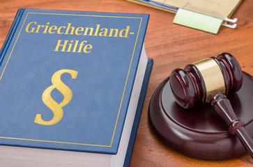 Gesetzbuch mit Richterhammer - Griechenland-Hilfe