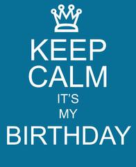 Keep Calm It's My Birthday blue sign