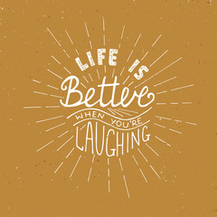 Card with hand drawn typography design element for greeting cards, posters and print. Life is better when you're laughing on vintage background
