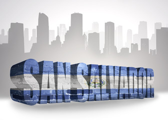text san salvador with national flag of el salvador near abstract silhouette of the city