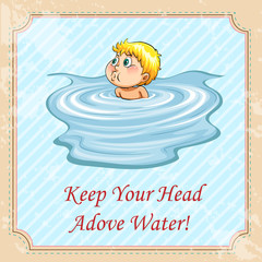 Keep your head above water idiom