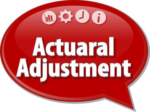 Actuarial Adjustment Business term speech bubble illustration