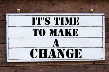 Inspirational message - It's time to make a Change