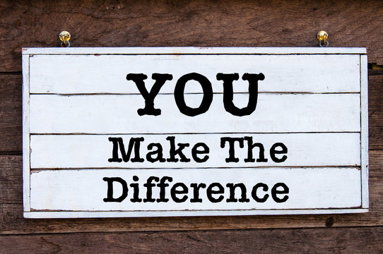 Inspirational message - You Make The Difference
