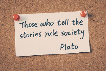 Those who tell the stories rule society - Quote by Plato Fototapete