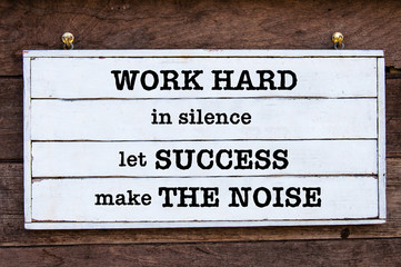 Inspirational message - Work Hard In Silence Let Success Make The Noise