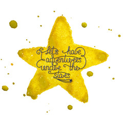 Let's have adventures under the stars on hand made watercolor yellow star with splashes