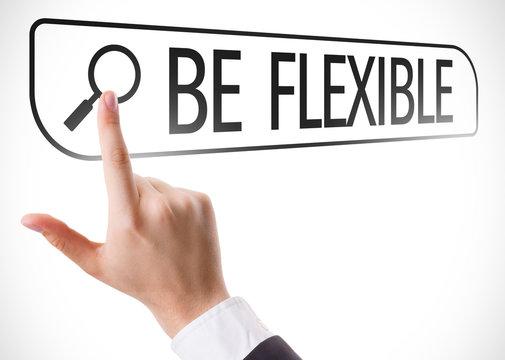 Be Flexible written in search bar on virtual screen