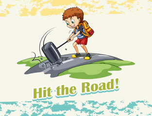 Idiom hit the road
