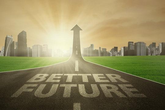 Roadway growing-upward to the better future