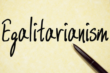 egalitarianism word write on paper