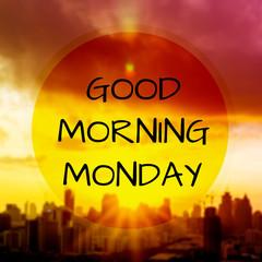 Good mornning Monday on blur background of sunrise