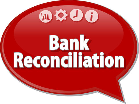 Bank Reconciliation  Business term speech bubble illustration