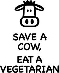 Save a cow, eat a vegetarian