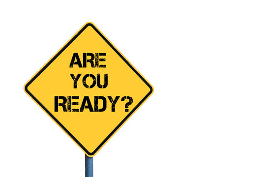 Yellow roadsign with Are You Ready message