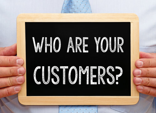 Who are your Customers ?