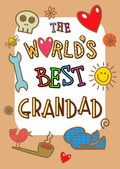 Cartoon whimsical poster style illustration with the words - The World's Best Grandad.
