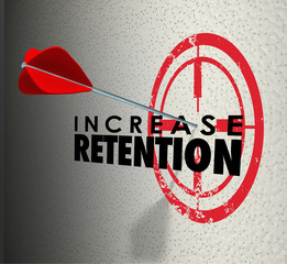 Increase Retention Arrow Target Hold Onto Employees Customers Go