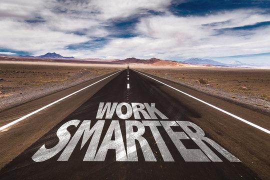 Work Smarter written on desert road