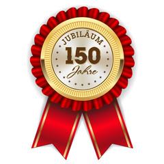 Gold 150 Jahre Jubiläum Rosette mit roter Sherpe