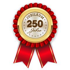Gold 250 Jahre Jubiläum Rosette mit roter Sherpe