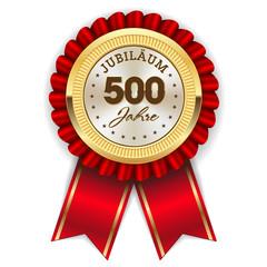 Gold 500 Jahre Jubiläum Rosette mit roter Sherpe