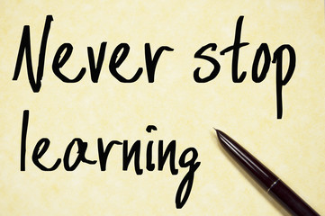 never stop learning text write on paper