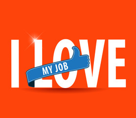 "Word ""I love my job"" on bright background with thumbs up sign,Vector EPS10."