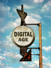 aged and worn vintage photo of digital age sign