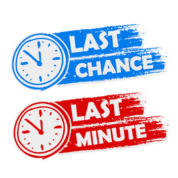 last chance and last minute with clock signs, blue and red drawn