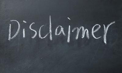 disclaimer word write on blackboard