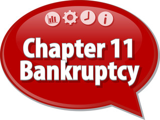 Chapter 11 Bankruptcy Business term speech bubble illustration