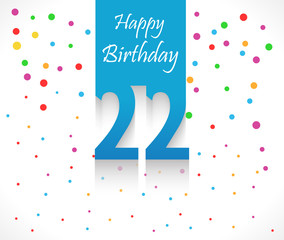 22 years Happy Birthday background or card with colorful confetti with polka dots-vector eps10