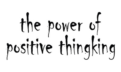 the power of positive thingking