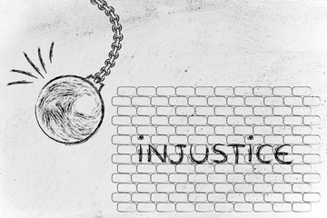 wrecking ball against injustice
