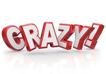 Crazy 3d Red Word Insane Silly Wild Idea Craziness