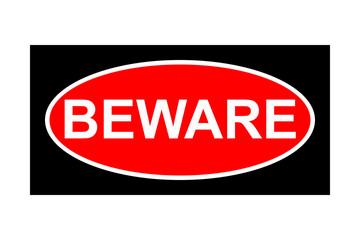 Beware signboard on white background