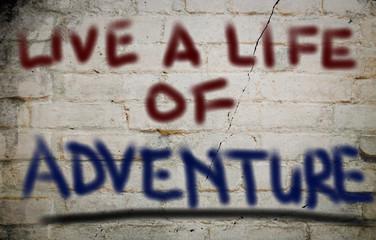 Live A Life Of Adventure Concept